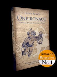 Oneironaut - Das Klartraum-Praxishandbuch