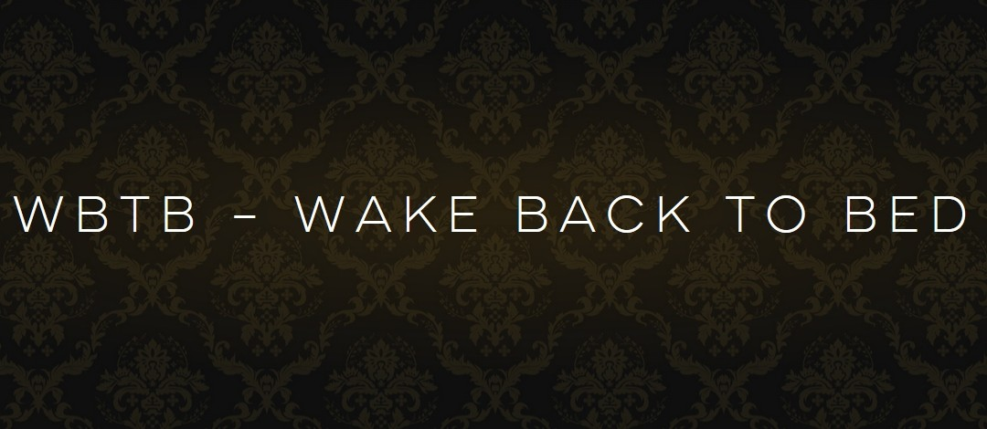 WBTB – Wake Back To Bed