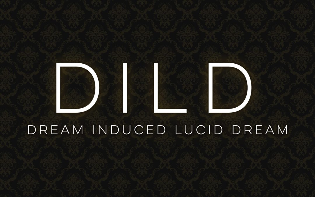 DILD – Dream Induced Lucid Dream